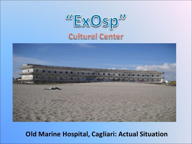 Old Marine Hospital, Cagliari: Actual Situation