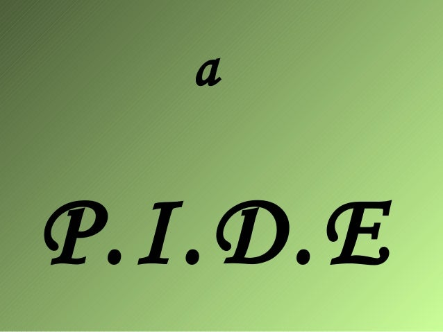 a  P.I.D.E