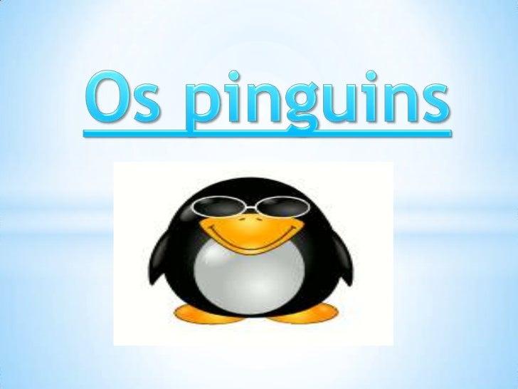 Os pinguins<br />