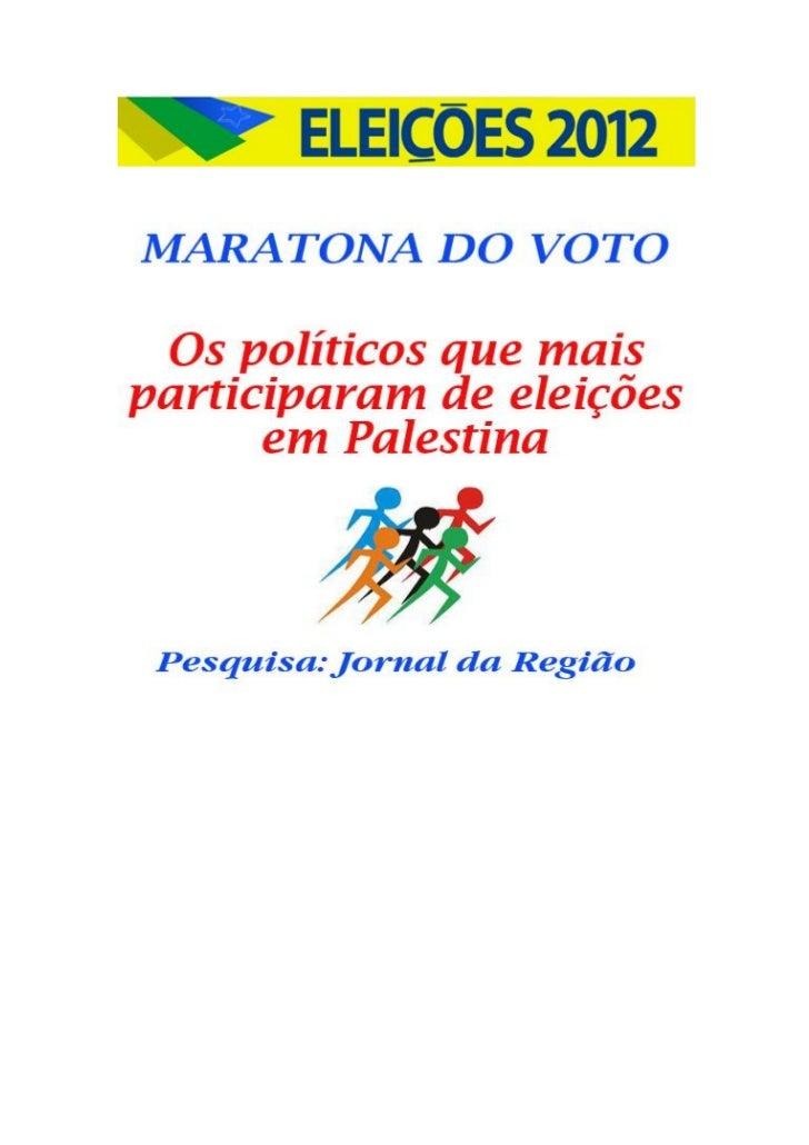 OS PREFEITOS QUE MAIS FORAM ELEITOS EM PALESTINABento Miguel Gomes Ferraz         1952 e 1960 (2 mandatos)Walter Pereira d...