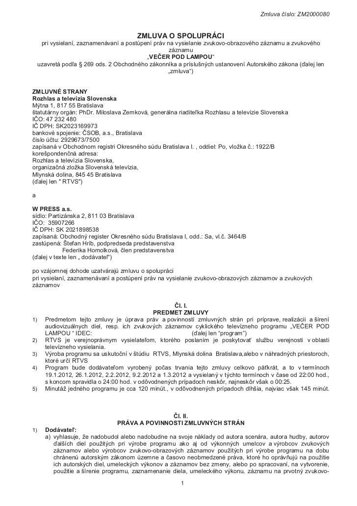 Zmluva þíslo: ZM2000080                                        ZMLUVA O SPOLUPRÁCI      pri vysielaní, zaznamenávaní a pos...