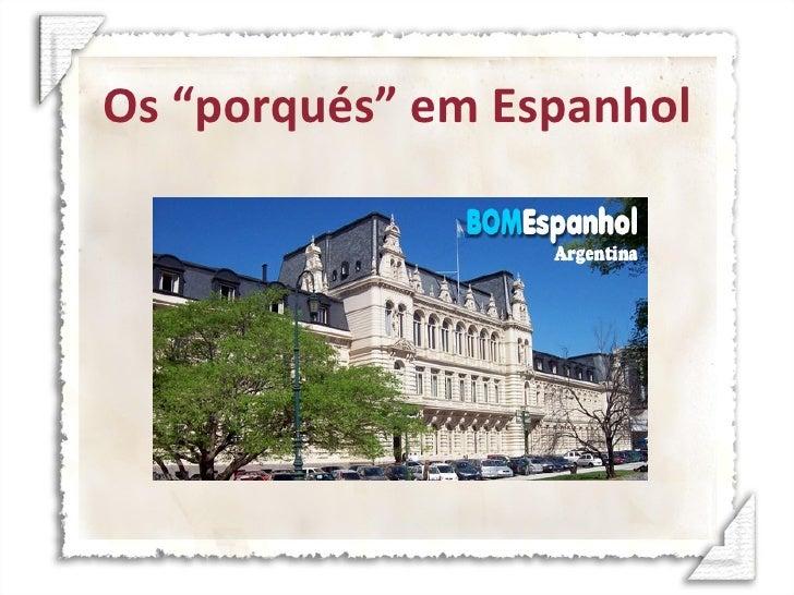 """Os """"porqués"""" em Espanhol"""