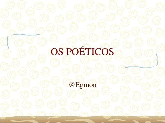 OS POÉTICOS @Egmon