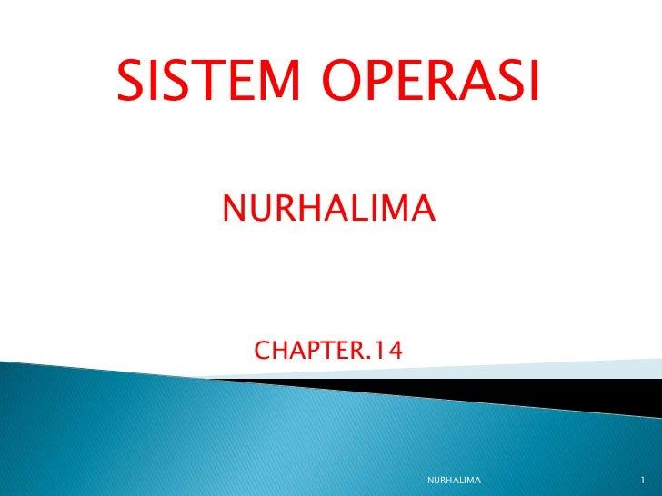 SISTEM OPERASI   NURHALIMA    CHAPTER.14                 NURHALIMA   1