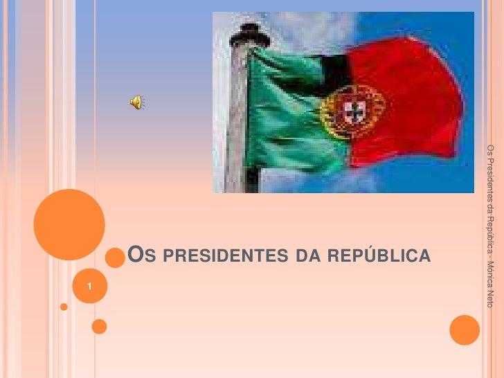 Os Presidentes da República - Mónica Neto                          OS PRESIDENTES DA REPÚBLICA                            ...