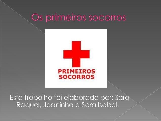 Este trabalho foi elaborado por: Sara Raquel, Joaninha e Sara Isabel.