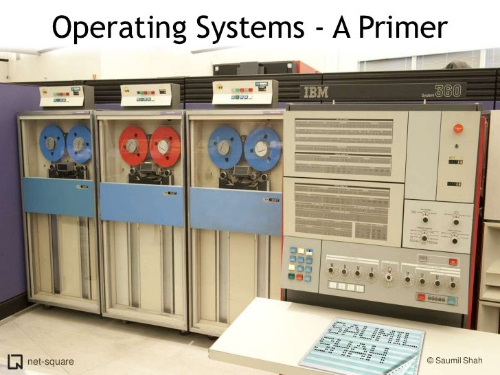 Operating Systems - A Primer<br />