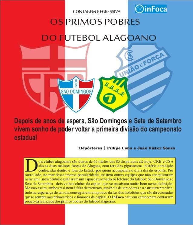 OS PRIMOS POBRES DO FUTEBOL ALAGOANO CONTAGEM REGRESSIVA ois clubes alagoanos são donos de 65 títulos dos 85 disputados at...