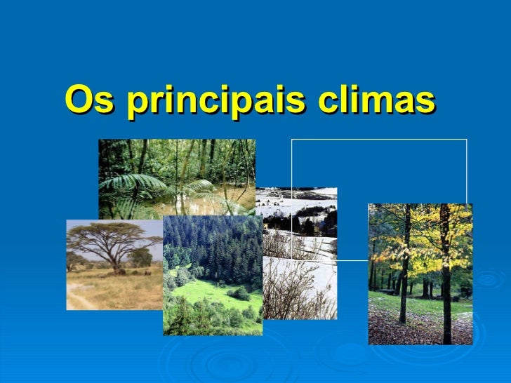 Os principais climas