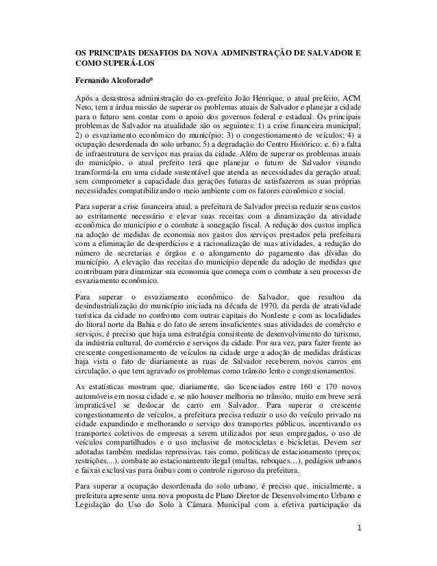 OS PRINCIPAIS DESAFIOS DA NOVA ADMINISTRAÇÃO DE SALVADOR ECOMO SUPERÁ-LOSFernando Alcoforado*Após a desastrosa administraç...