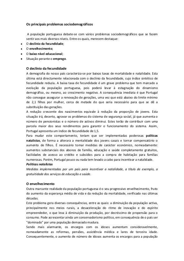Os principais problemas sociodemográficos A população portuguesa debate-se com vários problemas sociodemográficos que se f...