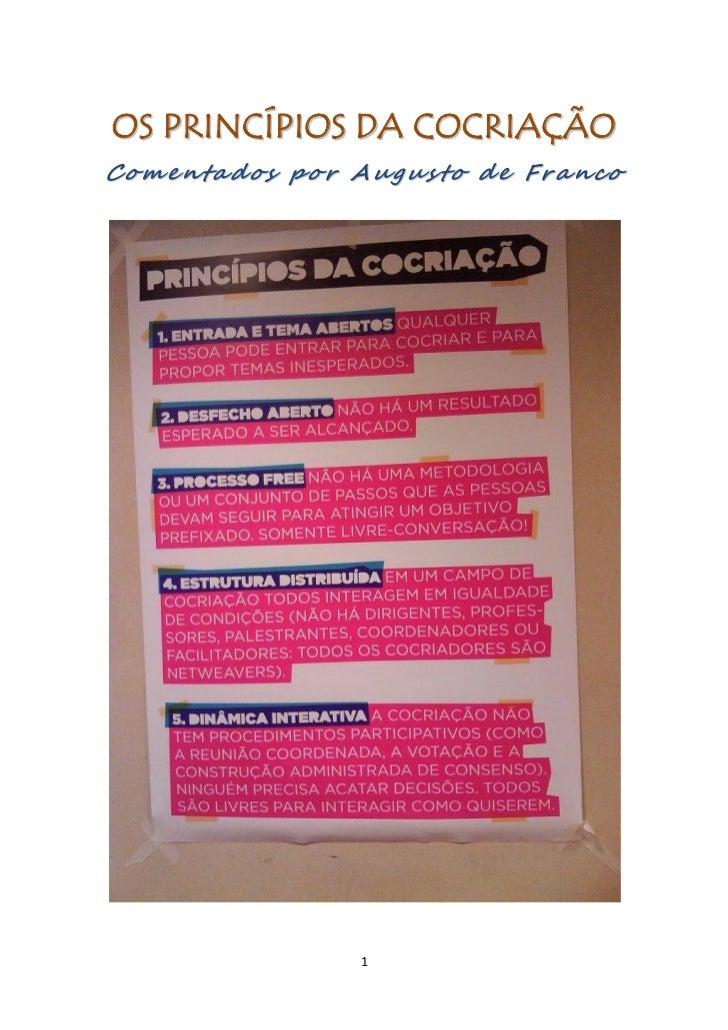 O S P RI N C Í P I O S DA C O C R I A Ç Ã OComentados por Augusto de Franco                     1