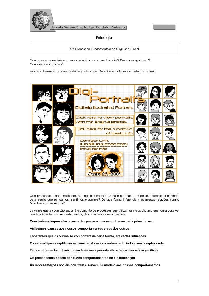 Psicologia                            Os Processos Fundamentais da Cognição SocialQue processos medeiam a nossa relação co...