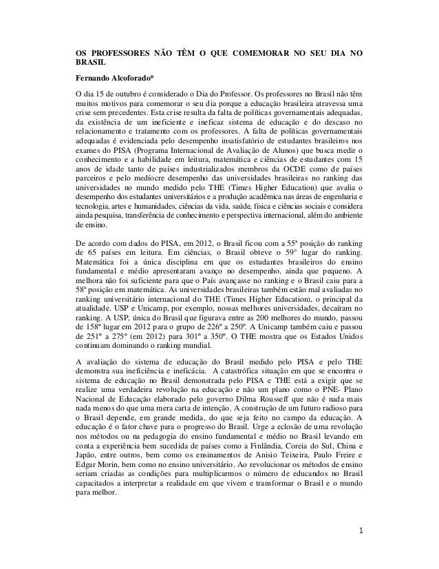 1 OS PROFESSORES NÃO TÊM O QUE COMEMORAR NO SEU DIA NO BRASIL Fernando Alcoforado* O dia 15 de outubro é considerado o Dia...