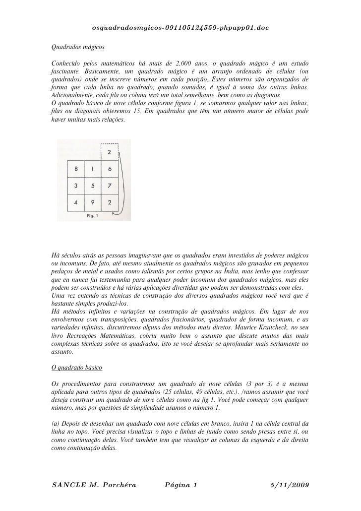 osquadradosmgicos-091105124559-phpapp01.doc  Quadrados mágicos  Conhecido pelos matemáticos há mais de 2,000 anos, o quadr...