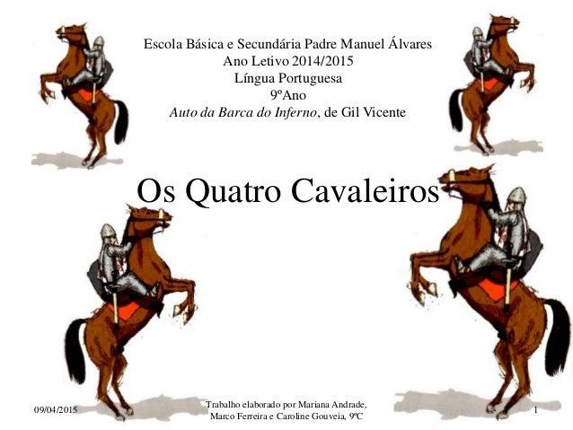 Escola Básica e Secundária Padre Manuel Álvares Ano Letivo 2014/2015 Língua Portuguesa 9ºAno Auto da Barca do Inferno, de ...
