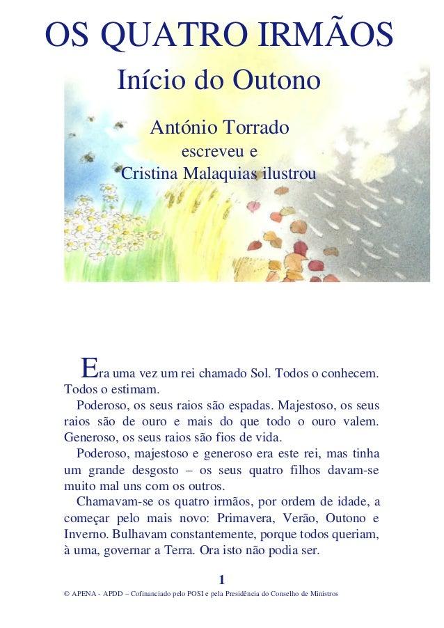 OS QUATRO IRMÃOS               Início do Outono                         António Torrado                          escreveu ...
