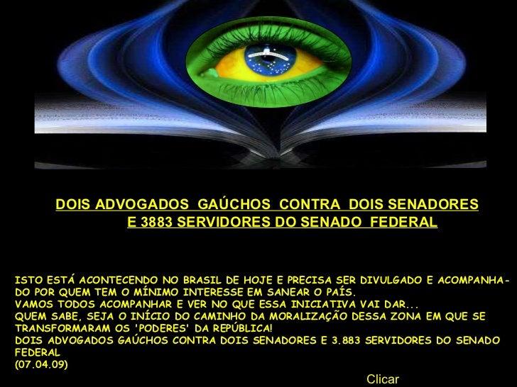 ISTO ESTÁ ACONTECENDO NO BRASIL DE HOJE E PRECISA SER DIVULGADO E ACOMPANHA- DO POR QUEM TEM O MÍNIMO INTERESSE EM SANEA...