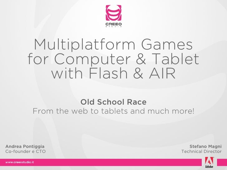 Multiplatform Games        for Computer & Tablet           with Flash & AIR                    Old School Race          Fr...