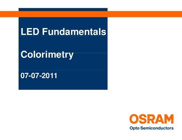 LED FundamentalsOptical Basics pColorimetry07-07-2011