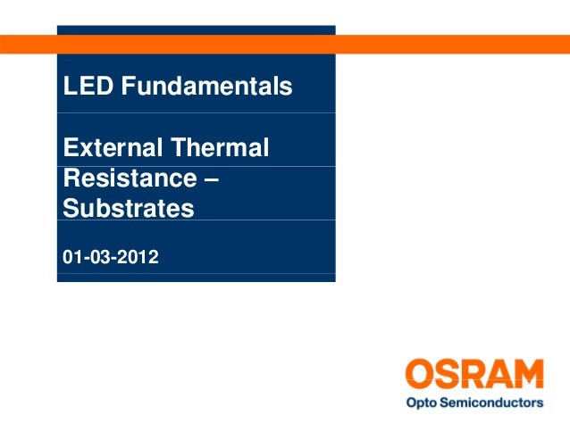 LED FundamentalsExternal ThermalResistance –Substrates01-03-2012
