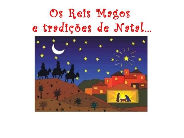 Os Reis Magos e tradições de Natal…