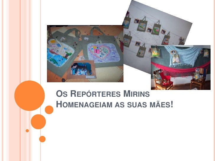 Os RepórteresMirinsHomenageiam as suasmães!<br />