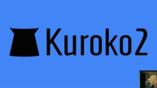 問題点 ● ドキュメントにない機能の存在 ● kuroko2にはないDSLがある(echoとか retryとかif-elseとか) ● ドキュメントをなぞっても環境構築できな い