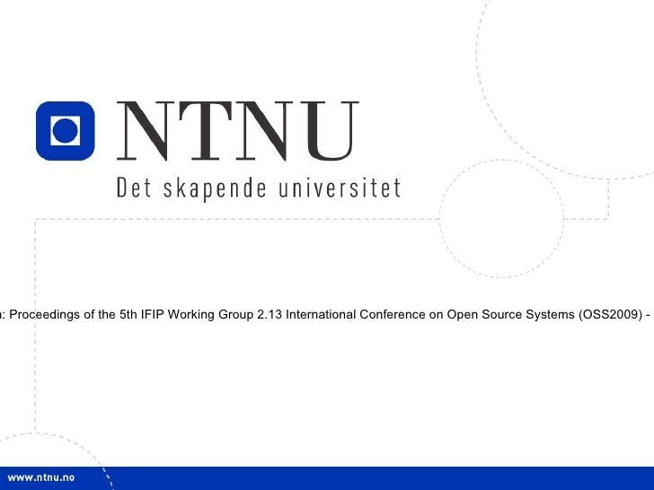 Providing Commercial Open Source Software: Lessons Learned Øyvind Hauge, Sven Ziemer [email_address] Øyvind Hauge and Sven...