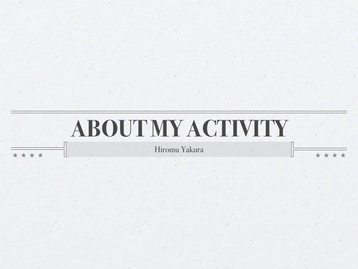 ABOUT MY ACTIVITY      Hiromu Yakura