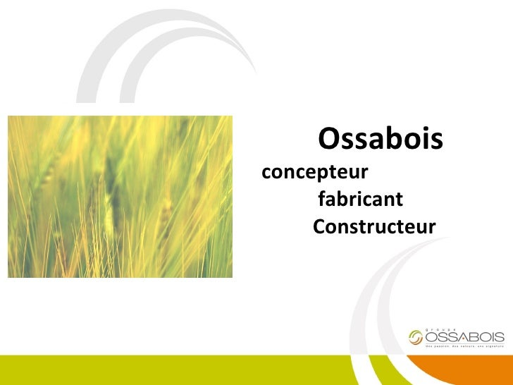 Ossabois concepteur    fabricant Constructeur