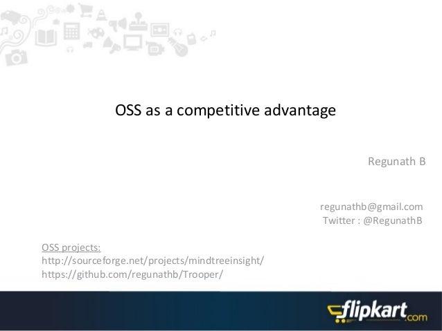 OSS as a competitive advantage                                                            Regunath B                      ...