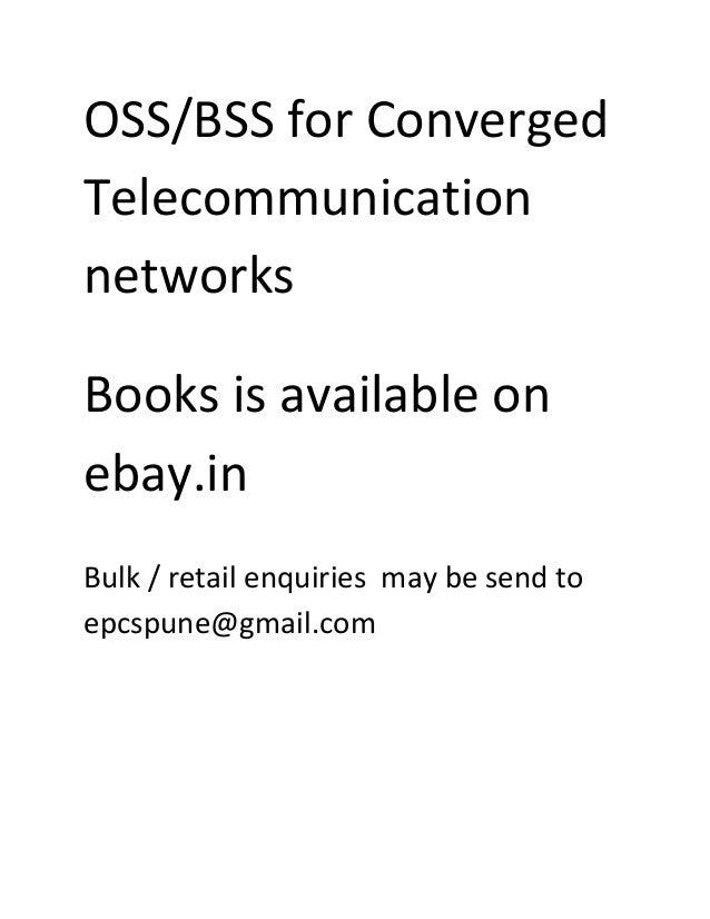 OSS/BSSforConverged Telecommunication networks  Booksisavailableon ebay.in  Bulk/retailenquiriesmaybese...
