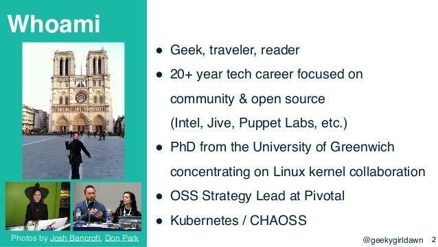 @geekygirldawn Whoami ! Geek, traveler, reader ! 20+ year tech career focused on community & open source  (Intel, Jive, P...