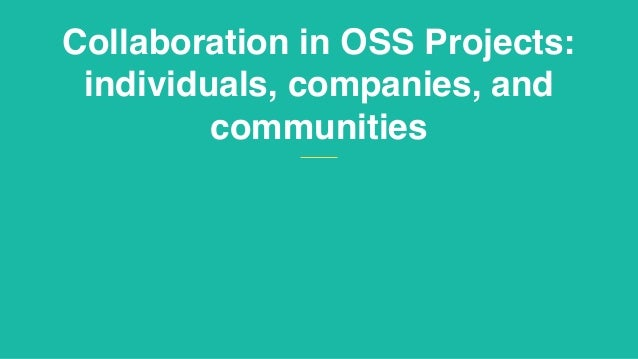 Collaboration in OSS Projects: individuals, companies, and communities
