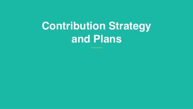 Contribution Strategy and Plans