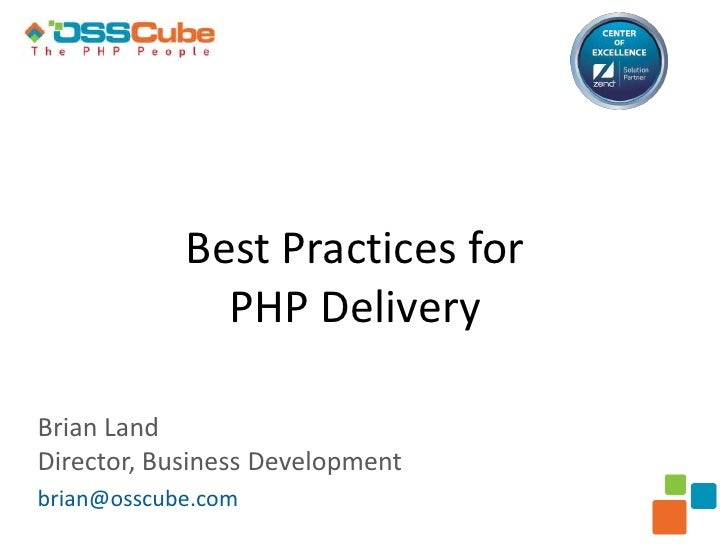 Best Practices for              PHP DeliveryBrian LandDirector, Business Developmentbrian@osscube.com
