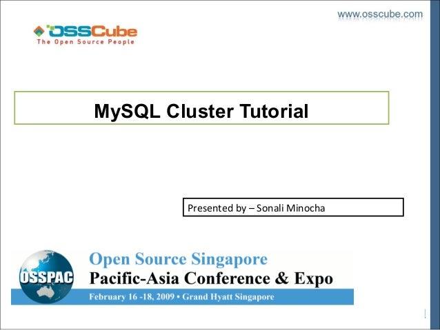 MySQL Cluster Tutorial         Presented by – Sonali Minocha