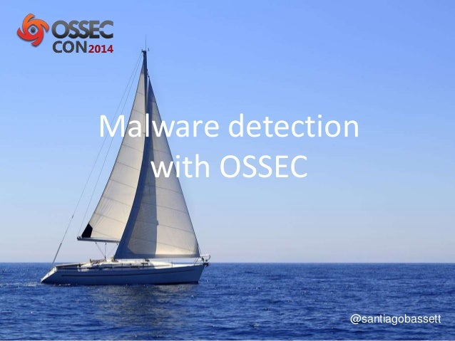 Malware detection  with OSSEC  @santiagobassett