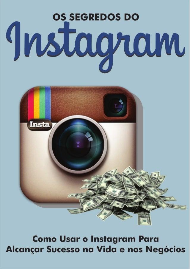 Sumário - Os Segredos do Instagram Introdução................................................................................