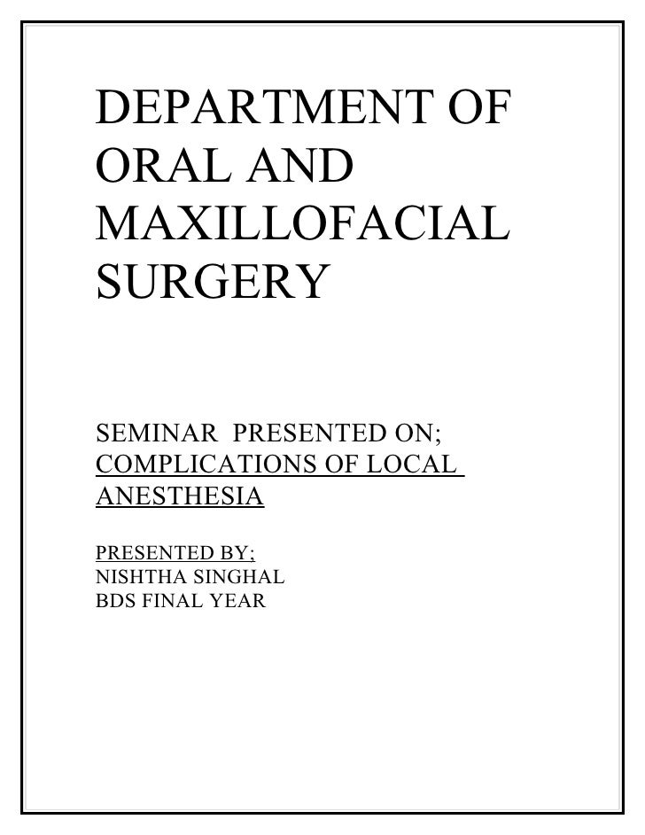 DEPARTMENT OF ORAL AND MAXILLOFACIAL SURGERY  SEMINAR PRESENTED ON; COMPLICATIONS OF LOCAL ANESTHESIA  PRESENTED BY; NISHT...