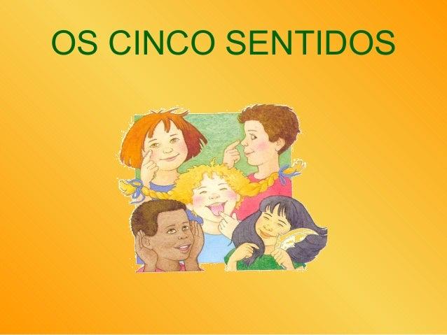 OS CINCO SENTIDOS