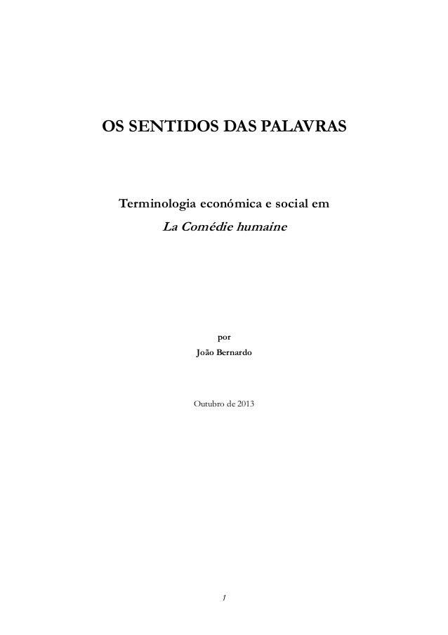 OS SENTIDOS DAS PALAVRAS  Terminologia económica e social em  La Comédie humaine  por João Bernardo  Outubro de 2013  1