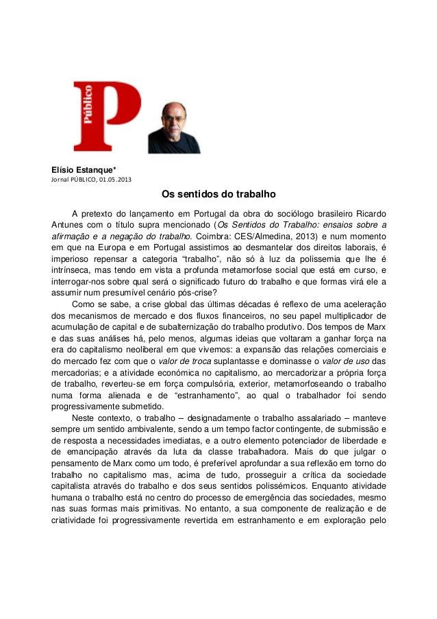 Elísio Estanque*Jornal PÚBLICO, 01.05.2013Os sentidos do trabalhoA pretexto do lançamento em Portugal da obra do sociólogo...