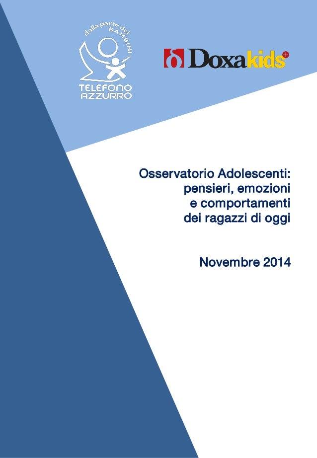 Osservatorio Adolescenti:  pensieri, emozioni  e comportamenti  dei ragazzi di oggi  Novembre 2014
