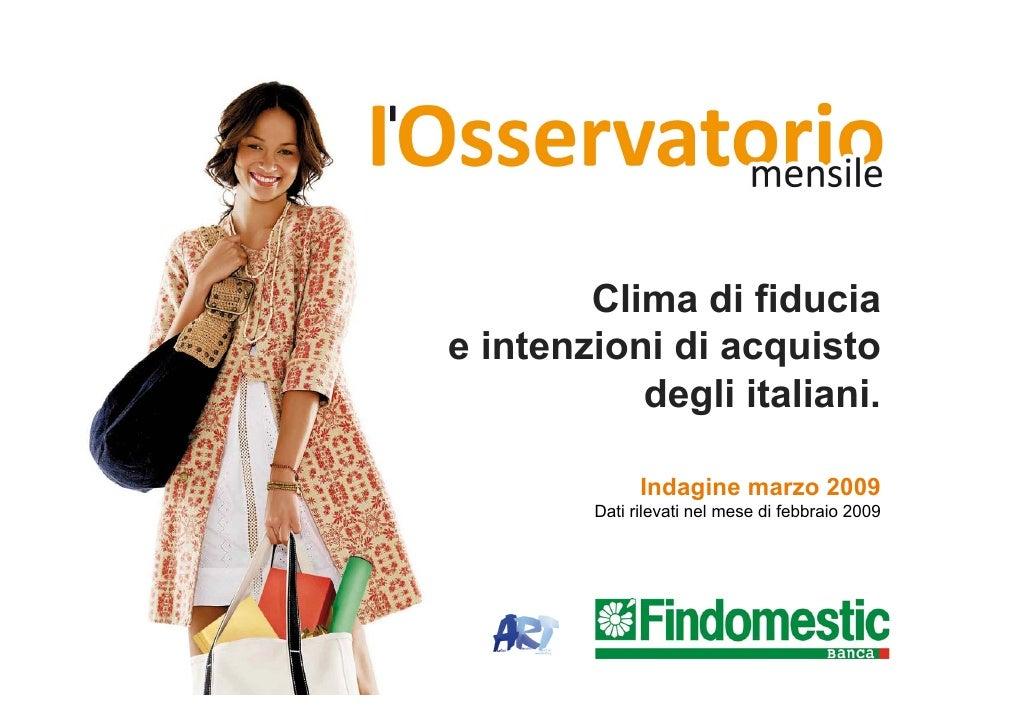Clima di fiducia e intenzioni di acquisto            degli italiani.                Indagine marzo 2009         Dati rilev...