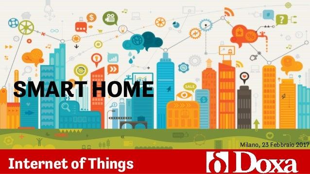 Internet of Things SMART HOME Milano, 23 Febbraio 2017