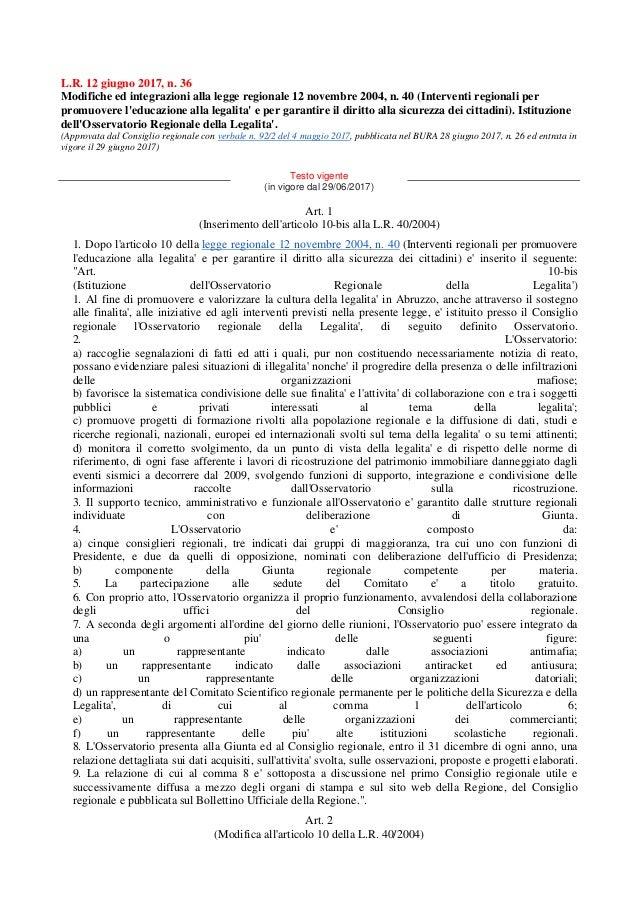 L.R. 12 giugno 2017, n. 36 Modifiche ed integrazioni alla legge regionale 12 novembre 2004, n. 40 (Interventi regionali pe...
