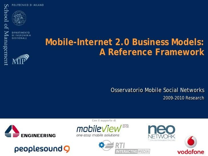 Mobile-Internet 2.0 Business Models:            A Reference Framework                        Osservatorio Mobile Social Ne...