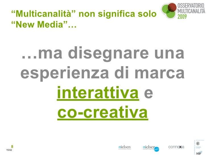 """""""Multicanalità"""" non significa solo     """"New Media""""…           …ma disegnare una         esperienza di marca             in..."""